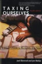 Taxing Ourselves, 4th Edition: A Citizen's Guide to the Debate over Taxes by Sl