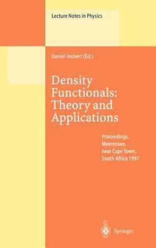 Lecture Notes in Physics: Density Functionals : Theory and Applications:...