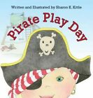 Pirate Play Day by Sharon K Kittle (Hardback, 2014)