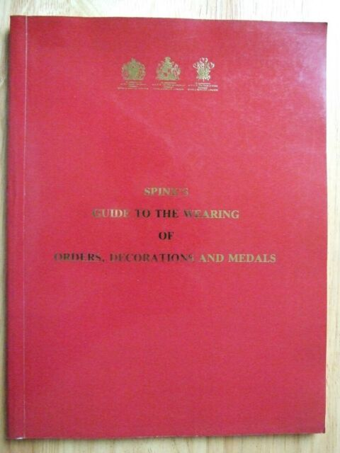 Guide to the Wearing of Orders, Decorations and Medals - Connelly (Spink & Son)