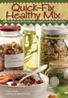 Quick Fix Healthy Mix : 225 Healthy and Affordable Mix Recipes to Stock Your Kitchen by Nicole Kellar Munoz and Casey Kellar (2010, Paperback)