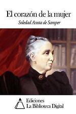 El Corazón de la Mujer by Soledad Acosta de Samper (2014, Paperback)