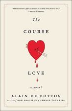 The Course of Love : A Novel by Alain de Botton (2017, Paperback)