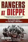 Rangers at Dieppe: The First Combat Action of U.S. Army Rangers in World War II by Jim DeFelice (Paperback / softback, 2013)
