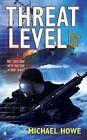 Threat Level by Michael Howe (Paperback / softback, 2010)