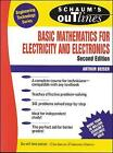 Schaum's Outline of Basic Mathematics for Electricity and Electronics by Arthur Beiser (Paperback, 1993)