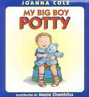 My Big Boy Potty von Joanna Cole (2004, Gebundene Ausgabe)