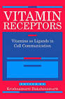Vitamin Receptors: Vitamins as Ligands in Cell Communication - Metabolic Indicators by Cambridge University Press (Hardback, 1994)