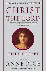 Christ the Lord: Out of Egypt : A Novel by Anne Rice
