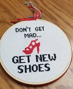 Finished-034-Don-039-t-Get-Mad-Get-New-Shoes-034-Cross-Stitched-Embroidery-Hoop-Frame-Gift