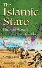 Islamic State: Financial Aspects & U.S. Policy by Nova Science Publishers Inc (Hardback, 2015)