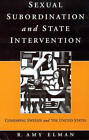 Sexual Subordination and State Intervention: Comparing Sweden and the United States by R.Amy Elman (Paperback, 1996)