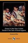 Essays in War-Time: Further Studies in the Task of Social Hygiene (Dodo Press) by Havelock Ellis (Paperback / softback, 2007)