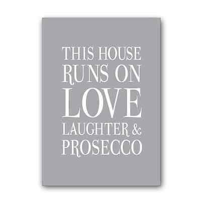 This House Runs On Love Laughter And Prosecco, sign, print, shabby chic sign