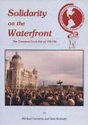 Solidarity on the Waterfront: Liverpool Lock Out of 1995/96 by Jane Kennedy, Michael Lavalette (Paperback, 1996)