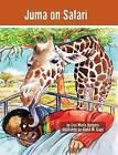 Juma on Safari: The Tanzania Juma Stories by Lisa Maria Burgess (Hardback, 2013)