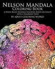 Nelson Mandala Coloring Book: A Stress Relief Mandala Coloring Book for Adults with a Hilarious Twist by Adult Coloring World (Paperback / softback, 2016)