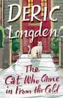 The Cat Who Came in from the Cold von Deric Longden (2007, Taschenbuch)