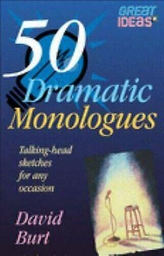 50 Dramatic Monologues Taschenbuch David Burt