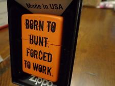 DEER HUNTING BORN TO HUNT FORCED TO WORK ORANGE MATTE ZIPPO LIGHTER MINT IN BOX
