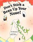 Don't Stick a Bean Up Your Nose! by Tj Benham (Paperback / softback, 2011)
