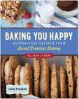 Baking You Happy: Gluten-Free Recipes from Sweet Freedom Bakery by Allison Lubert (Paperback / softback, 2014)