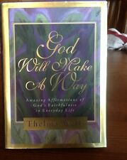 God Will Make a Way : Amazing Affirmations of God's Faithfulness in Everyday Lif