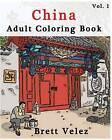 China: Adult Coloring Book: Sketches Coloring Book Series (Vol.1): (Adult Coloring Book Series) (Volume 1) by Brett Velez (Paperback / softback, 2016)