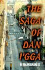 The Saga of Dan I'gga by Herman Barnett (Paperback / softback, 2000)