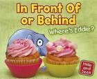 In Front of or Behind: Where's Eddie? by Daniel Nunn (Hardback, 2012)