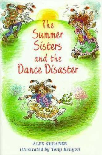 The Summer Sisters and the Dance Disaster Shearer, Alex Hardcover Used - Like N