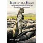 Spirit of the Burren: Exploring a Unique Irish Landscape Through the Five Elements by Jacqueline Mary Queally (Paperback / softback, 2013)