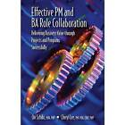 Effective PM and BA Role Collaboration: Delivering Business Value Through Projects and Programs Successfully by Ori Schibi (Hardback, 2015)