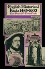 English Historical Facts 1485-1603: 1977 by Ken Powell, Chris Cook (Paperback, 1977)