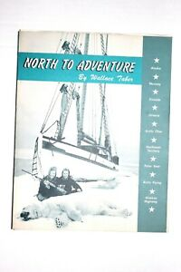 SIGNED-North-to-Adventure-Book-by-Wallace-Taber-1964-Softcover