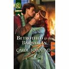 Betrothed to the Barbarian by Carol Townend (Hardback, 2012)