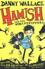 Hamish and the Worldstoppers by Danny Wallace (Paperback, 2015)
