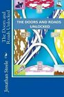 The Doors and Roads Unlocked by Jonathan Dean Steele (Paperback / softback, 2012)