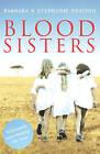 Blood Sisters by Stephanie Keating, Barbara Keating (Paperback, 2006)
