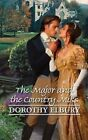 Major and The Country Miss 9780263206708 by Dorothy Elbury Hardback
