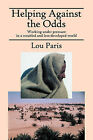 Helping Against the Odds: Working Under Pressure in a Troubled and Less-Developed World by Lou Paris (Paperback / softback, 2008)