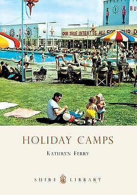 1 of 1 - Kathryn Ferry, Holiday Camps (Shire Library), Very Good Book