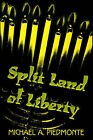 Split Land of Liberty by Michael A Piedmonte (Paperback / softback, 2000)