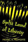 Split Land of Liberty by Michael A Piedmonte (Paperback / softback, 2000)
