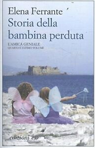 9788866325512 Storia della bambina perduta. L'amica geniale: 4 - Elena Ferrante