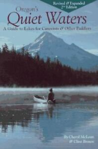Oregon-039-s-Quiet-Waters-A-Guide-to-Lakes-for-Canoeists-amp-Other-Paddlers