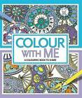 Colour With Me by Cindy Wilde, Hannah Davies, Felicity French (Paperback, 2014)