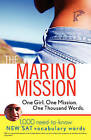 The Marino Mission: One Girl, One Mission, One Thousand Words - 1000 Need-to-know SAT Vocabulary Words by Karen B. Chapman (Paperback, 2005)
