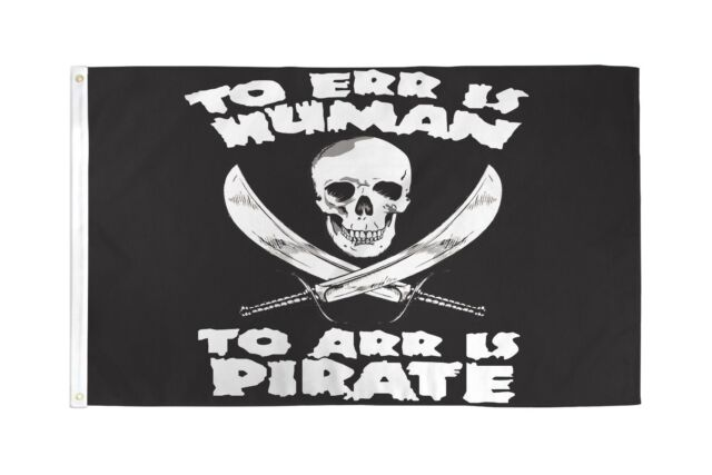 PIRATE FLAG 5/' x 3/' TO ERR IS HUMAN TO ARR IS PIRATE Skull and Crossbones Party