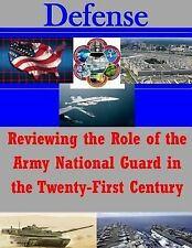 Defense: Reviewing the Role of the Army National Guard in the Twenty-First...